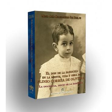 El don de la sabiduría en la mente, vida y obra de Pilinio Correa de Oliveira - Volumen I